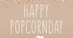 Happy Popcornday!